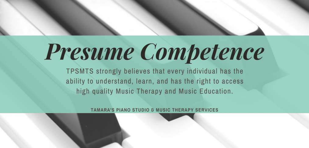 presuming competence tamara s piano studio music therapy services